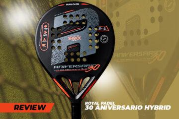 Royal Padel 30 Aniversario Hybrid